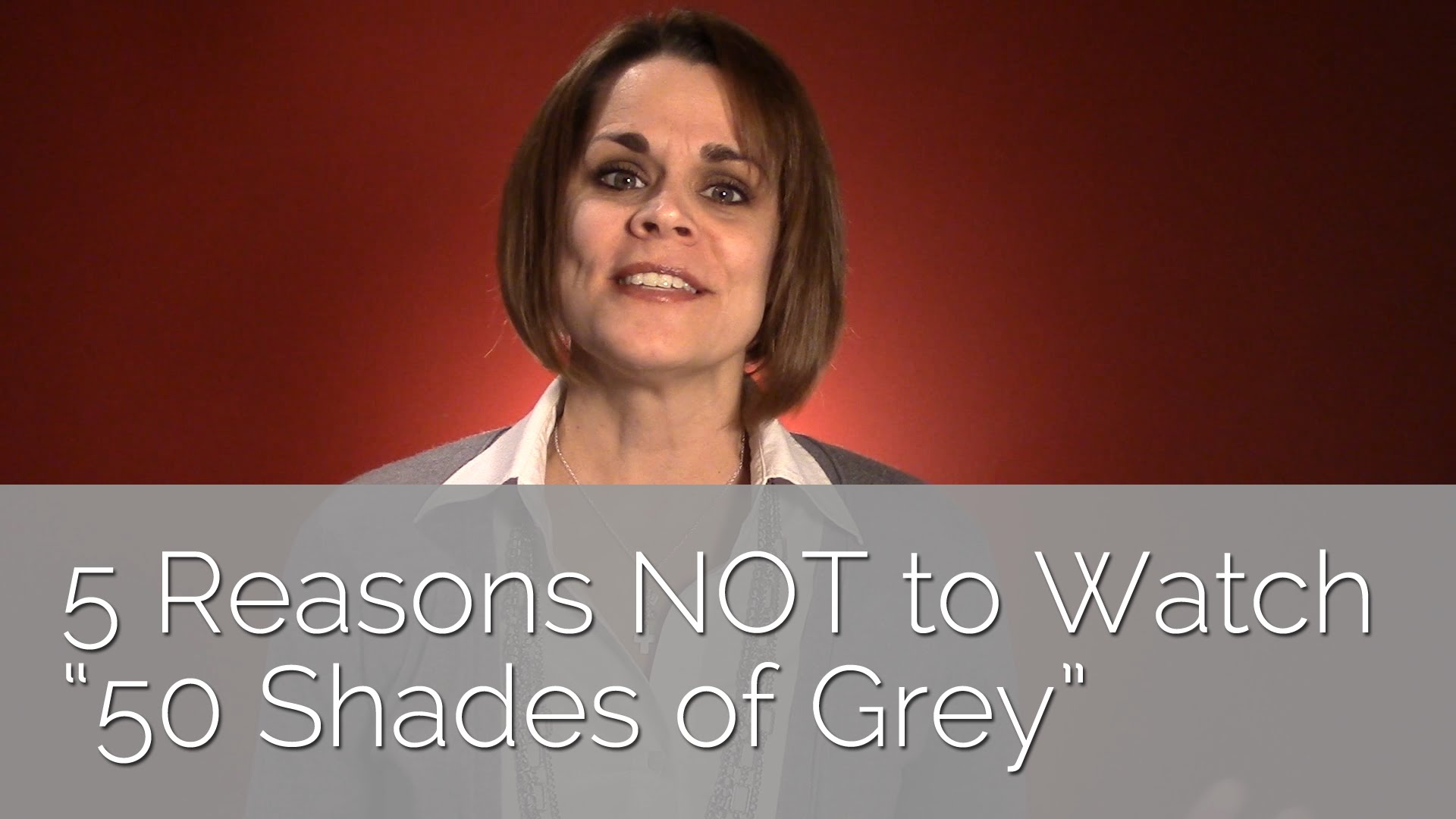 "5 Reasons NOT to Watch ""50 Shades of Grey"""