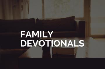 Tips for Family Devotionals