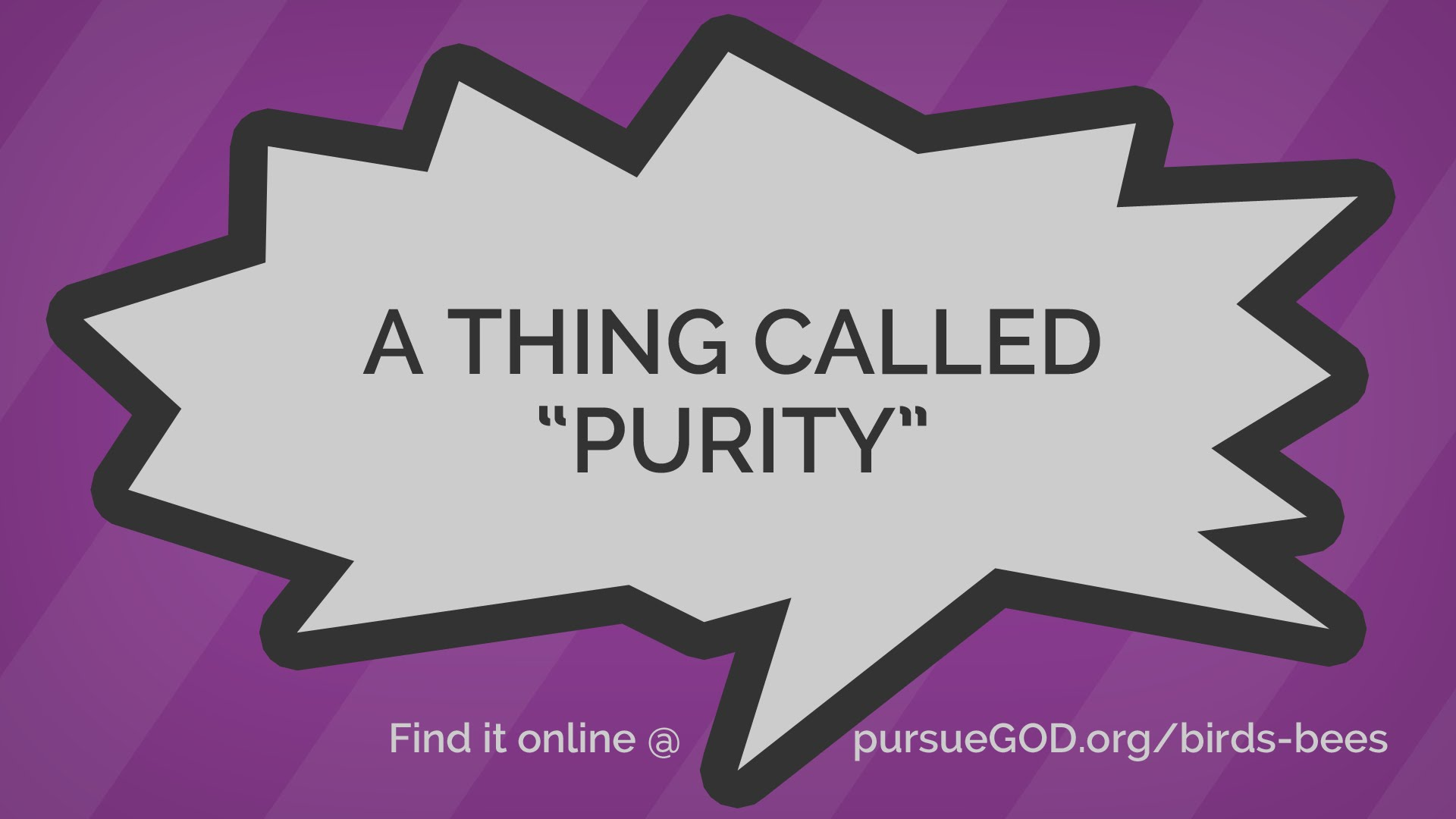 "A Thing Called ""Purity"" (Kids) 