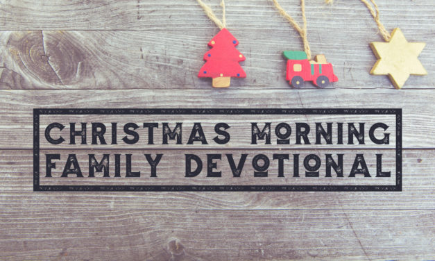 Christmas Morning Family Devotional
