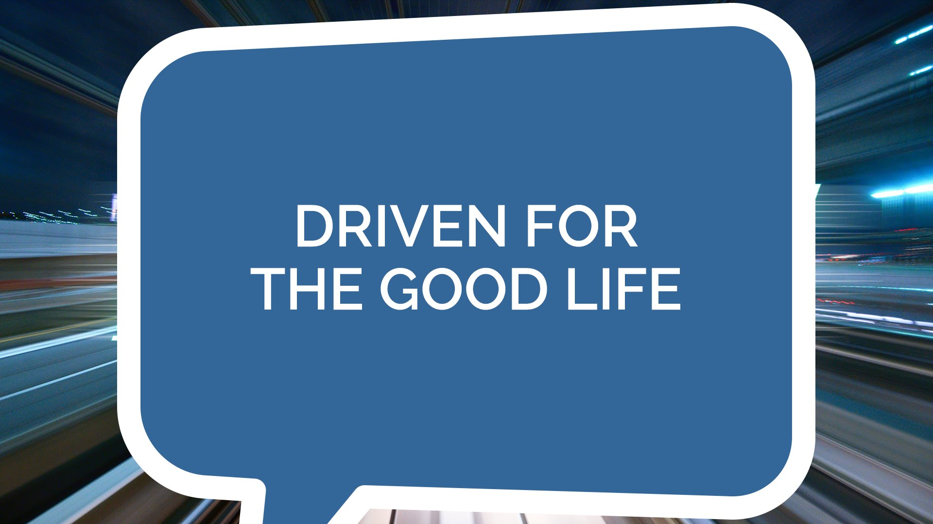 Driven for the Good Life (Students)