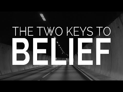Faith for Skeptics: Two Keys to Belief