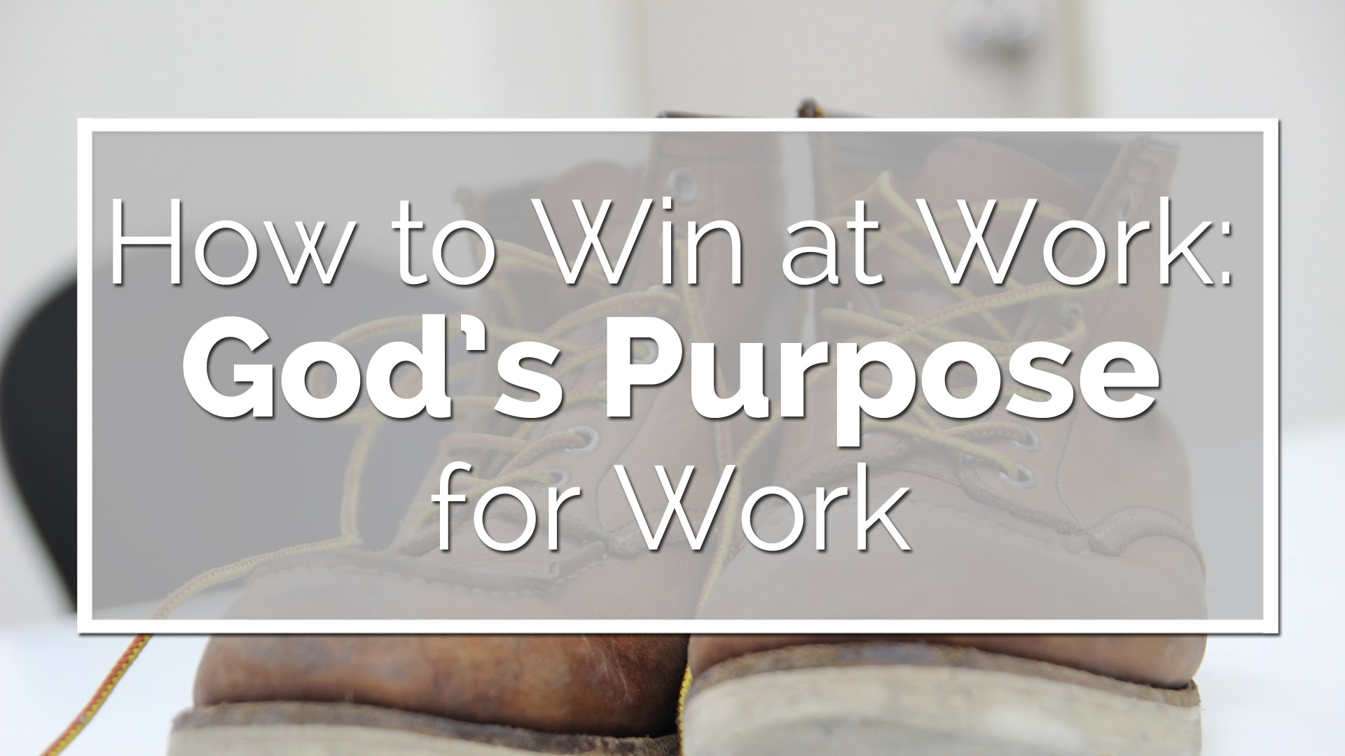 God's Highest Purpose for Work