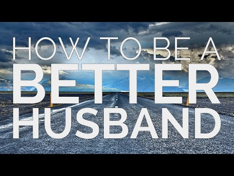 How to Be a Better Husband