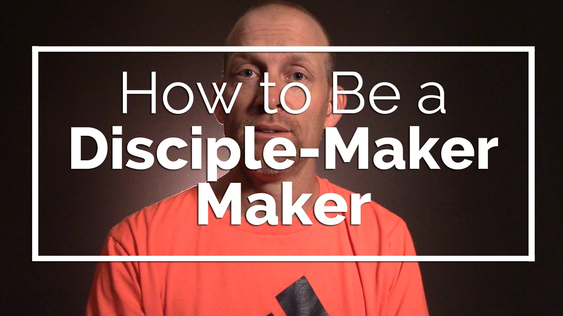 How to Be a Disciple-Maker Maker