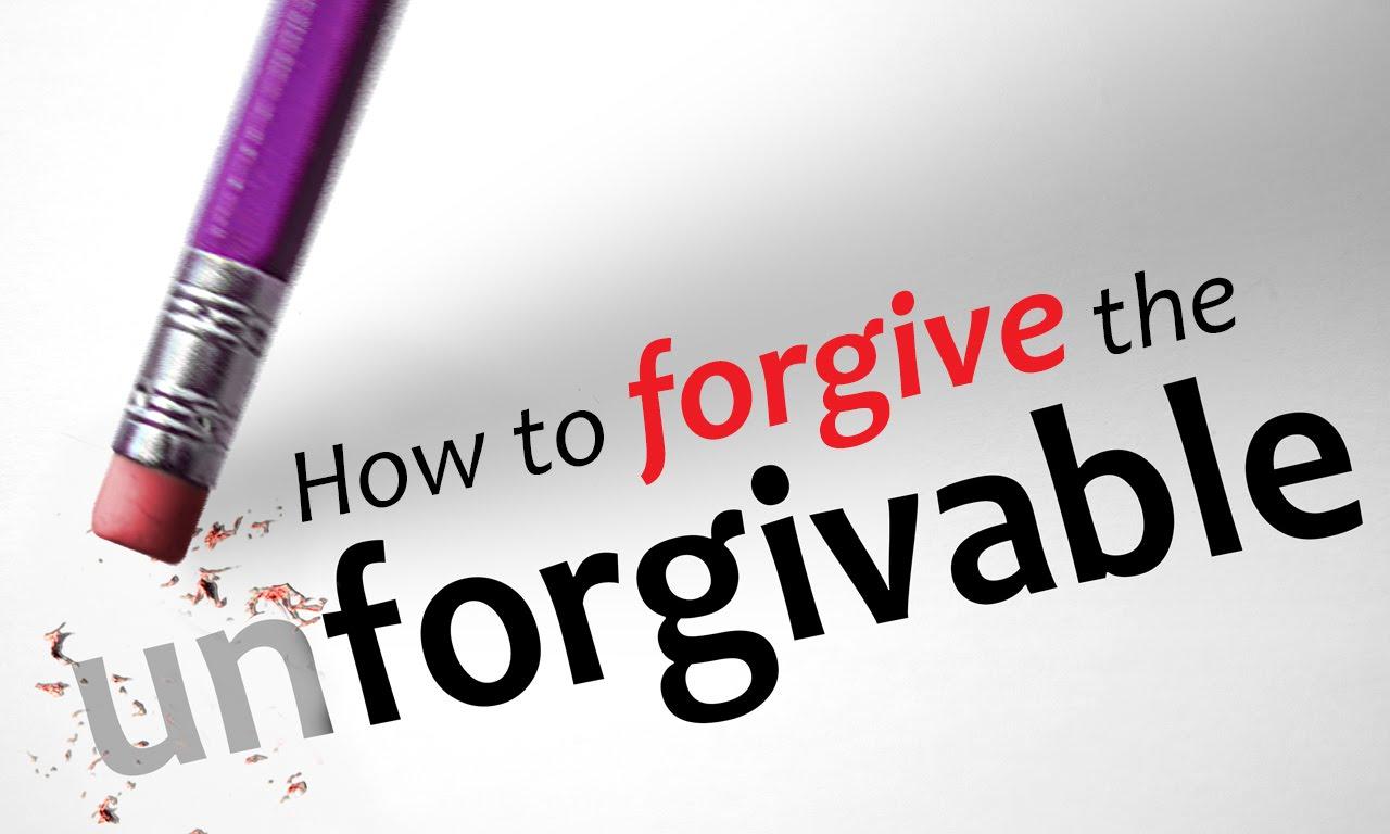 How to Forgive the Unforgivable