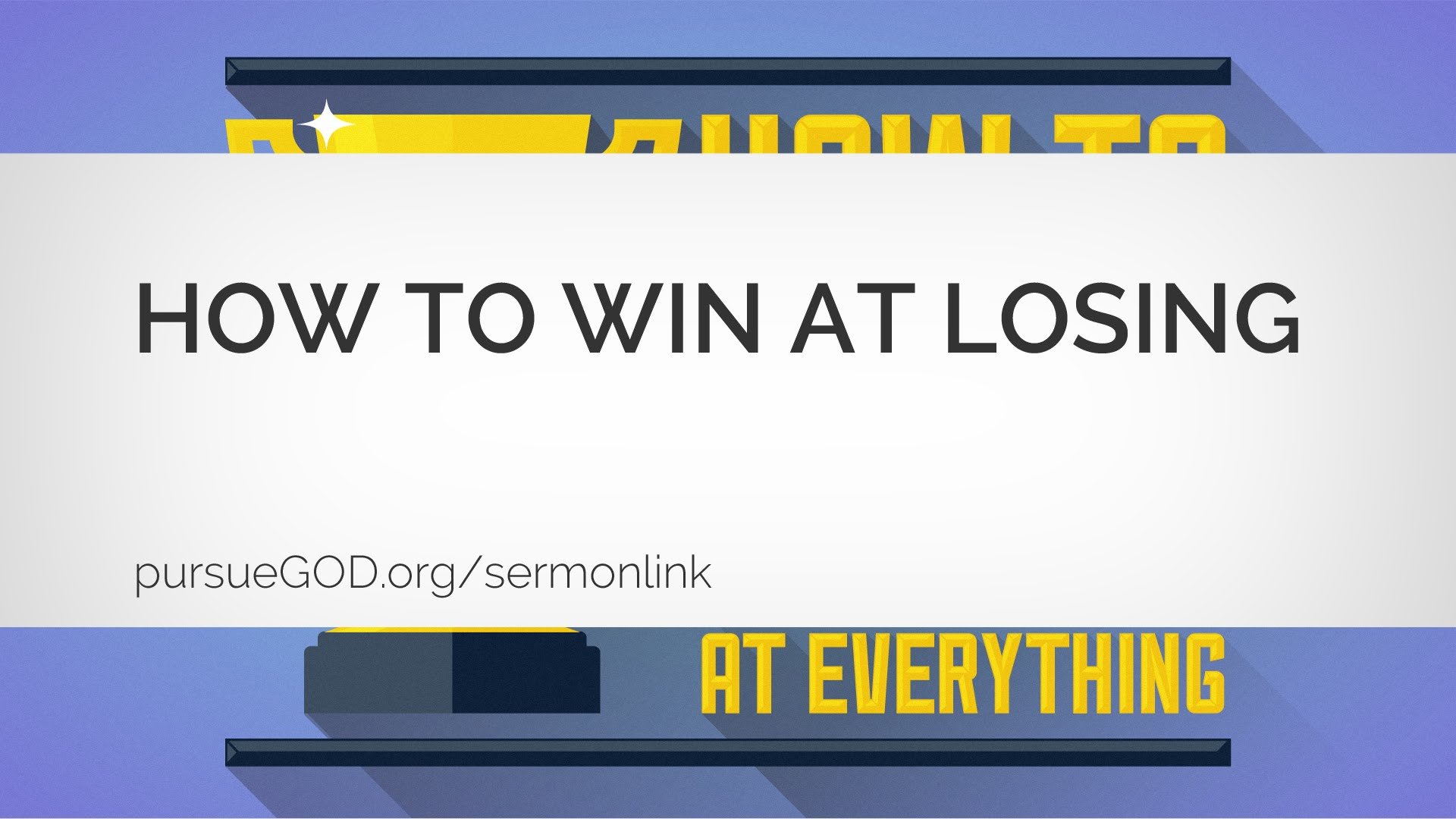 How to Win at Losing