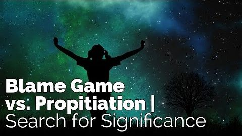 Blame Game vs. Propitiation | Search for Significance #4