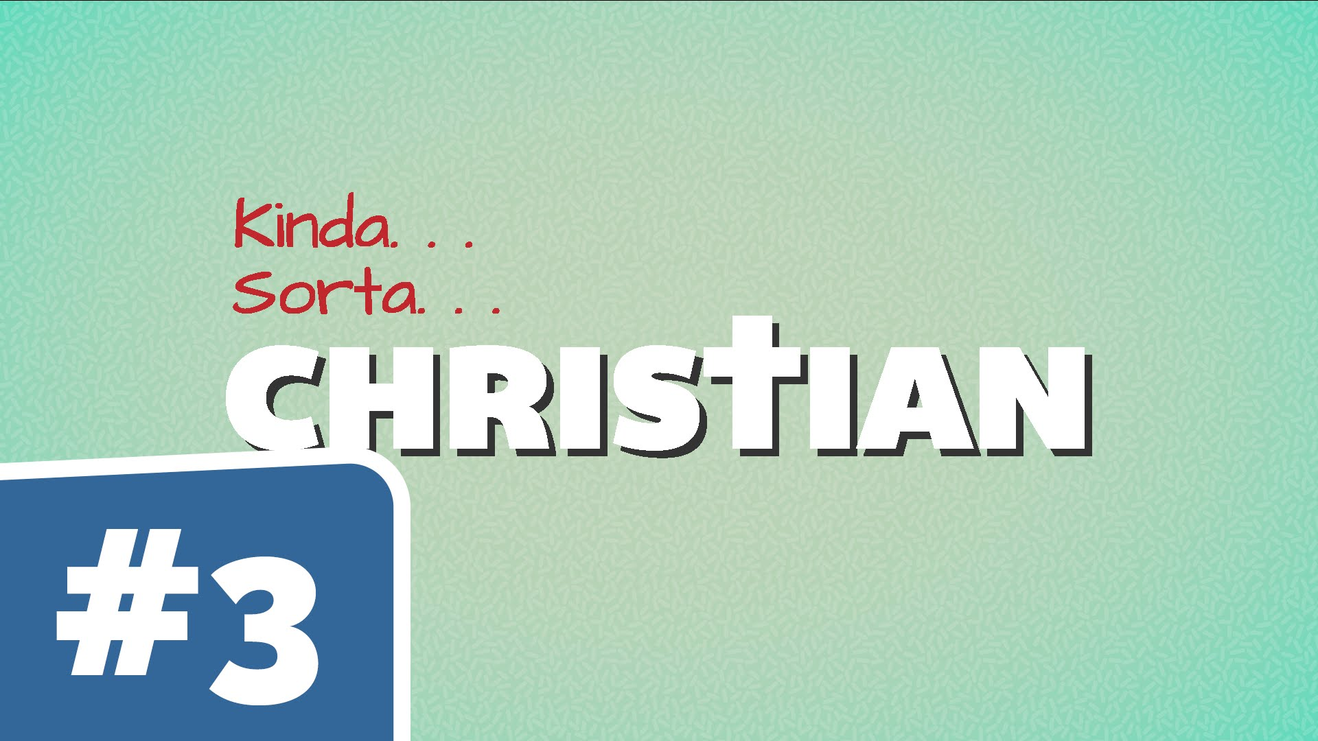 Kinda Sorta Christian: Don't Ask Me to Share My Faith (Students)