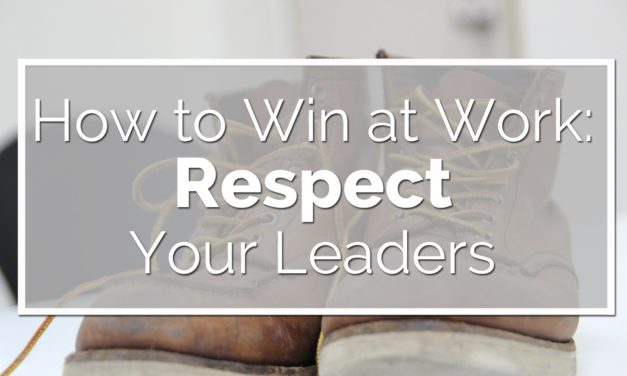 Respect Your Leaders at Work