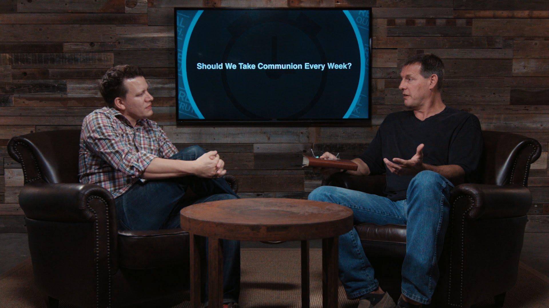 Should We Take Communion Every Week?