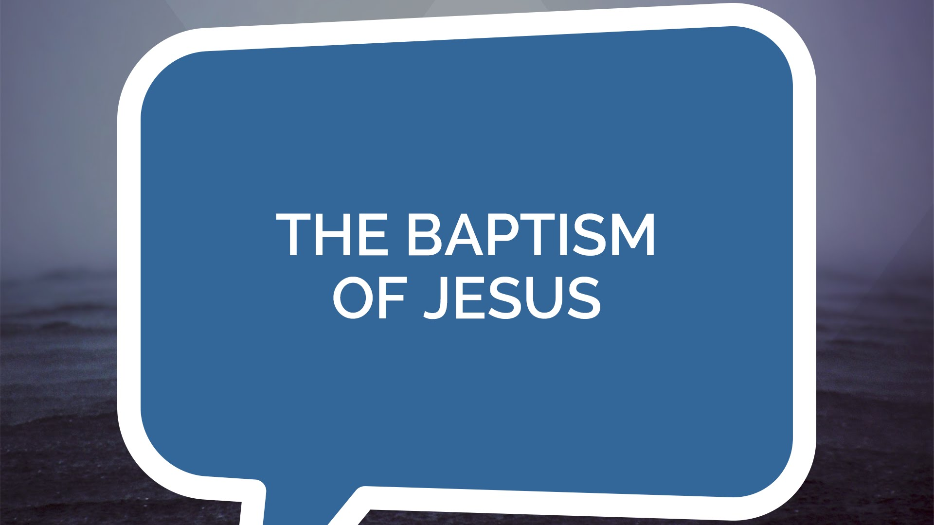 The Baptism of Jesus | Jesus: The Series (Students)