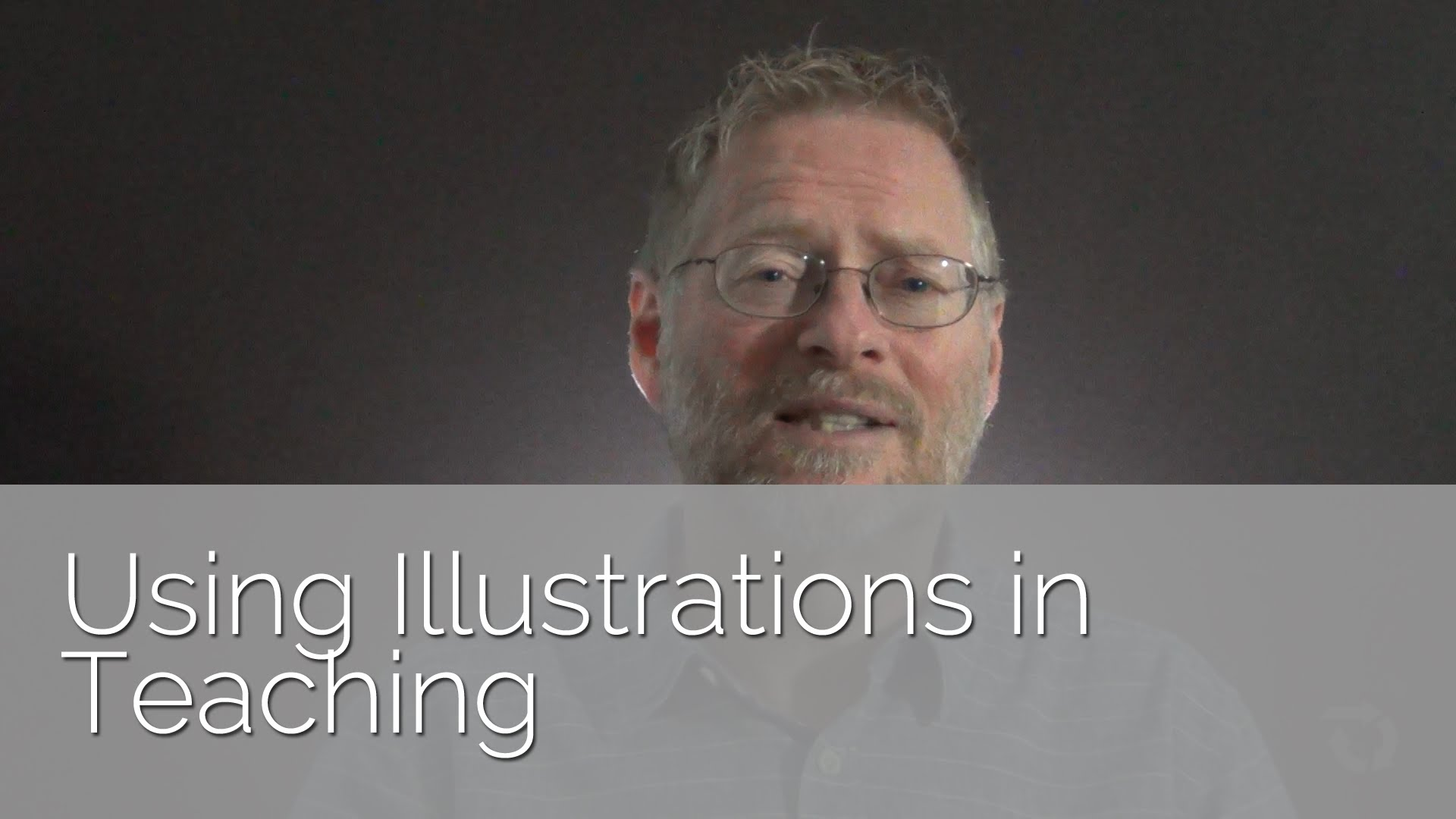 Using Illustrations in Teaching