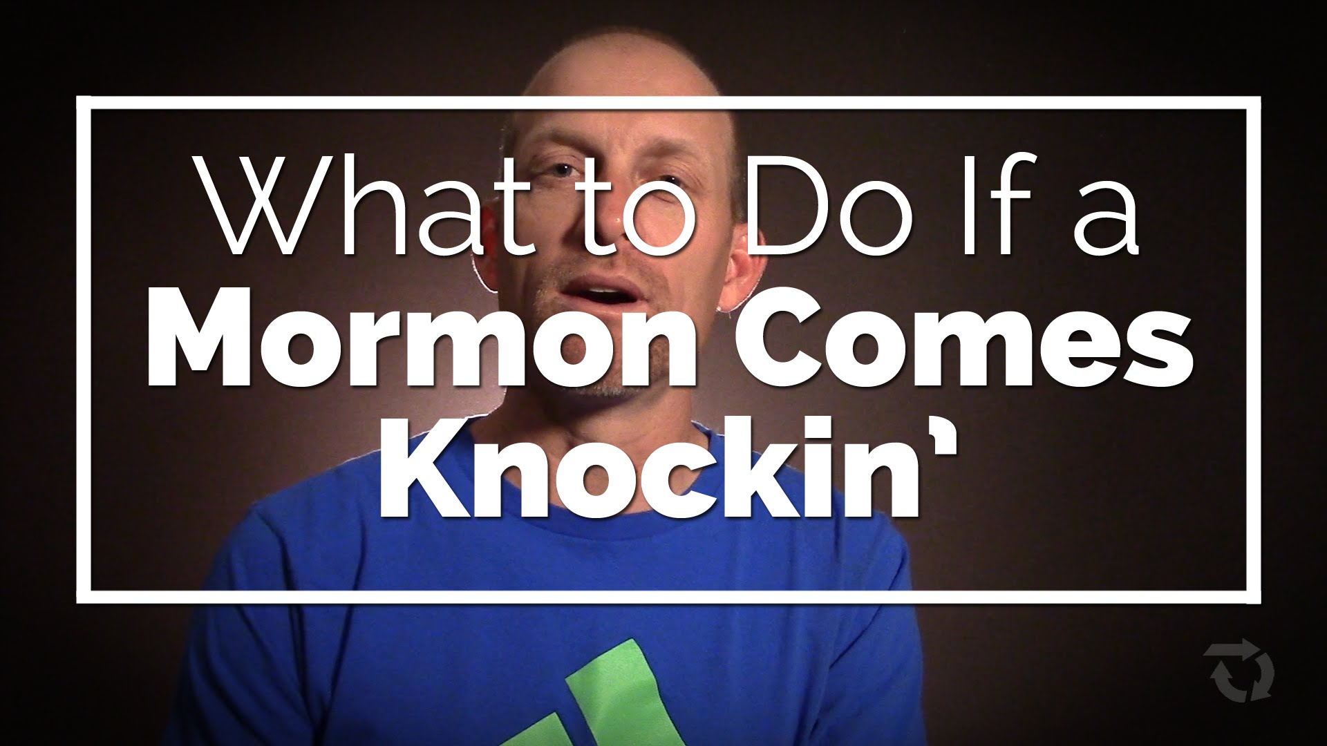What to Do if a Mormon Comes Knockin'