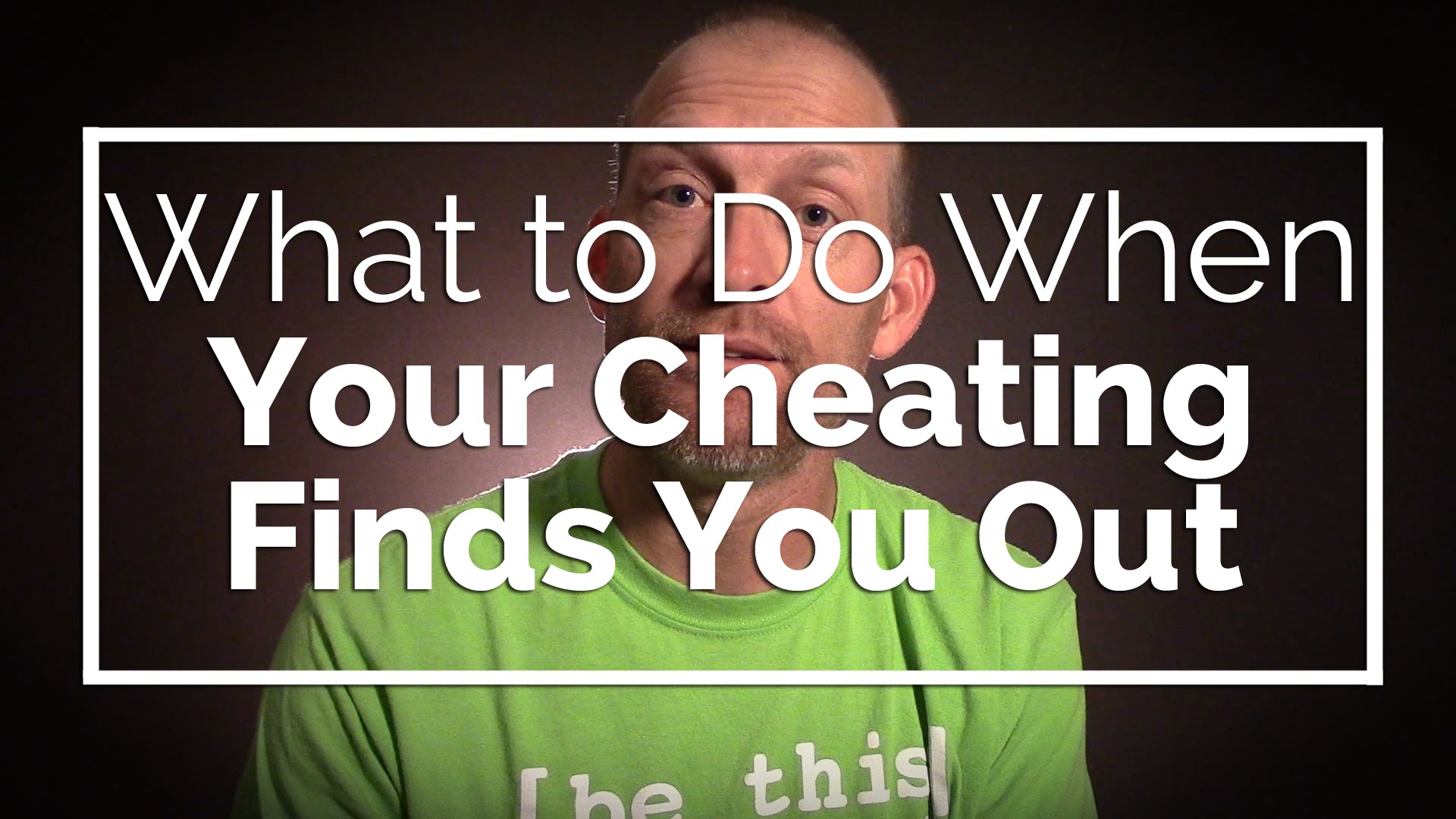 What to Do When Your Cheating Finds You Out